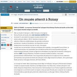 Arts Expositions : Un musée déploie ses ailes à Roissy