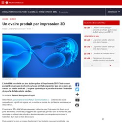 Un ovaire produit par impression 3D