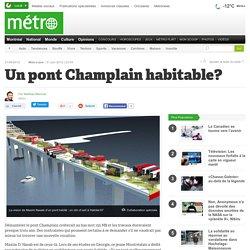 Un pont Champlain habitable?