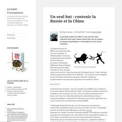 Un seul but : contenir la Russie et la Chine