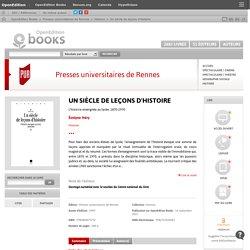 [open edition]Un siècle de leçons d'histoire. L'histoire enseignée au lycée, 1870-1970