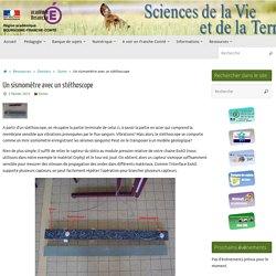 Un sismomètre avec un stéthoscope