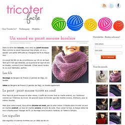 Un snood en point mousse bicolore