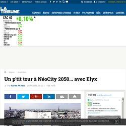 Un p'tit tour à NéoCity 2050... avec Elyx