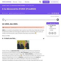 Un UNIX, des UNIX. - A la découverte d'UNIX (FreeBSD)