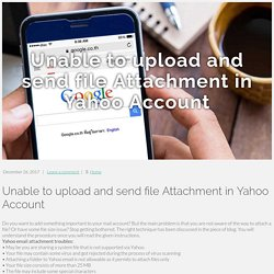 Unable to upload and send file Attachment in Yahoo Account