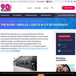 - The Blind «braille» sur Le M.U.R de Bordeaux