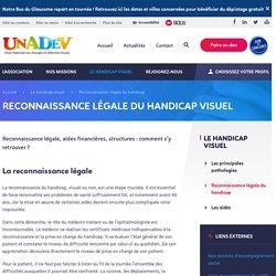 UNADEV - Reconnaissance légale du handicap visuel