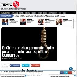 En China aprueban por unanimidad la pena de muerte para los políticos CORRUPTOS