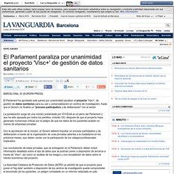El Parlament paraliza por unanimidad el proyecto 'Visc+' de gestión de datos sanitarios