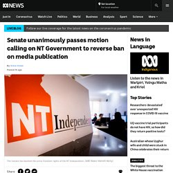 Senate unanimously passes motion calling on NT Government to reverse ban on media publication - ABC News