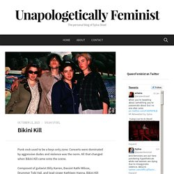 Bikini Kill – Unapologetically Feminist