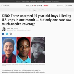 KING: Cops kill 3 unarmed teens in month — only 1 sees coverage