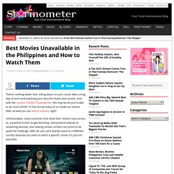 Best Movies Unavailable in the Philippines and How to Watch Them ⋆ Starmometer