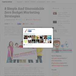 8 Simple And Unavoidable Zero Budget Marketing Strategies