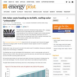 "IEA: Solar costs heading to 4c/kWh, rooftop solar ""unbeatable"" - EnergyPost.euEnergyPost.eu"