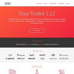 dojo, the Javascript Toolkit: brought to you by the Dojo Foundat
