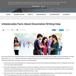 Unbelievable Facts about Dissertation Writing Help