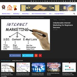 Unbelievable Internet Marketing for Beginners Success