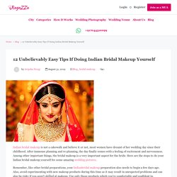 12 Unbelievably Easy Tips If Doing Indian Bridal Makeup Yourself