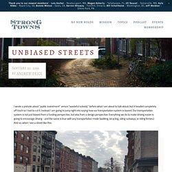 Unbiased Streets