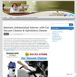 Maintain Unblemished Interior with Car Vacuum Cleaner & Upholstery Cleaner