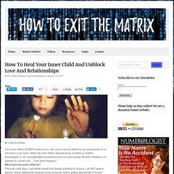 How To Heal Your Inner Child And Unblock Love And Relationships - How To Exit The Matrix