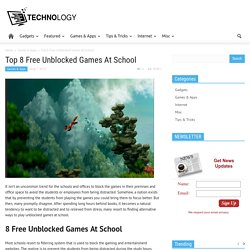 Top 8 Free Unblocked Games At School