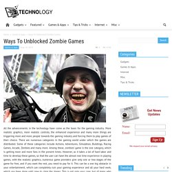 Ways To Unblocked Zombie Games