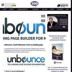 Unbounce, l'outil idéal (et gratuit) pour créer sa landing page