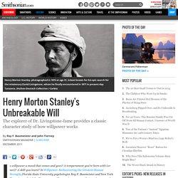Henry Morton Stanley's Unbreakable Will