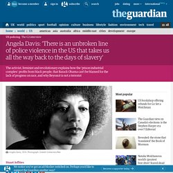 Angela Davis: 'unbroken line of police violence in US back to slavery'