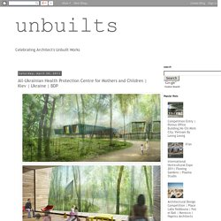 unbuilts: All-Ukrainian Health Protection Centre for Mothers and Children