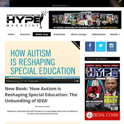 New Book: 'How Autism is Reshaping Special Education: The Unbundling of IDEA' – TheHypeMagazine