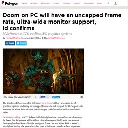 Doom on PC will have an uncapped frame rate, ultra-wide monitor support, id confirms