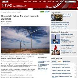 Uncertain future for wind power in Australia