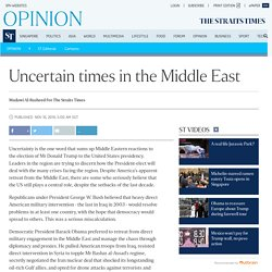 Uncertain times in the Middle East, Opinion News