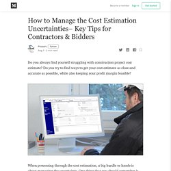 How to Manage the Cost Estimation Uncertainties– Key Tips for Contractors & Bidders