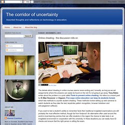 The corridor of uncertainty: Online cheating - the discussion rolls on