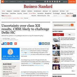 Uncertainty over class XII results, CBSE likely to challenge Delhi HC