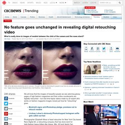 No feature goes unchanged in revealing digital retouching video - Trending