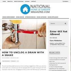 How to Unclog a Drain with a Snake - National Home & Garden Magazine