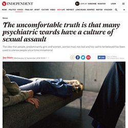 mental-health-nhs-psychiatric-wards-sexual-abuse-rape-assault-misogyny-a8533931
