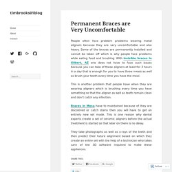 Permanent Braces are Very Uncomfortable – timbrooks01blog