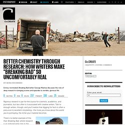 """Better Chemistry Through Research: How Writers Make """"Breaking Bad"""" So Uncomfortably Real"""