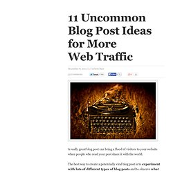 11 Uncommon Blog Post Ideas for More Web Traffic