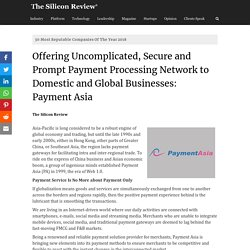 Offering Uncomplicated, Secure and Prompt Payment Processing Network to Domestic and Global Businesses: Payment Asia