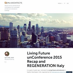 Living Future unConference 2015 Recap and REGENERATION Italy