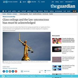 Glass ceilings and the law: unconscious bias must be acknowledged