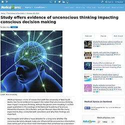 Study offers evidence of unconscious thinking impacting conscious decision making